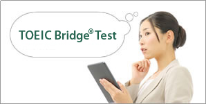 What is the TOEIC Bridge Test?