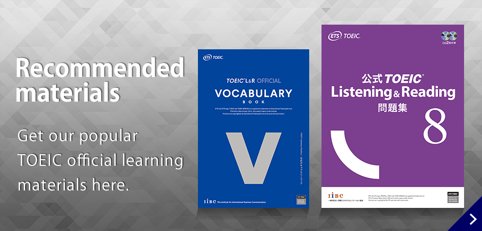 Recommended materials:Get our popular TOEIC official learning materials here.