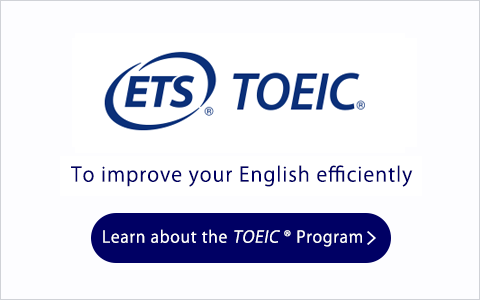 ETS® TOEIC® / To Improve Your English Efficiently / Lern about the TOEIC® Program