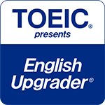 TOEIC<sup>®</sup> presents English Upgrader<sup>®</sup>
